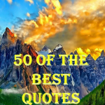 50 Of The Finest Quotes To Live By