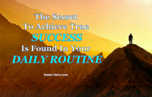 Find The Secret Of Success In Your Daily Routine