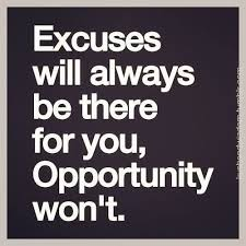 a A GREAT LIFE CANNOT BE BUILT ON EXCUSES
