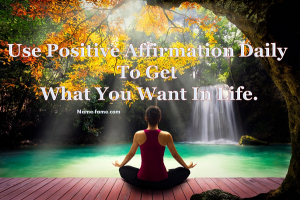 The Power Of Positive Affirmation And How To Use Make Them Effectively