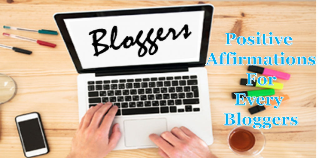 Positive affirmations for every bloggers