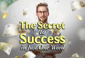 One And Only Secret To Get Success, Health And Happiness