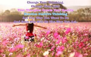 Power Of Thoughts – Your Thoughts Create Your Reality