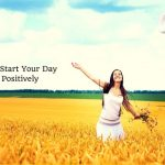 Best Quotes To Start Your Day With Positive Inspiration