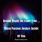 True Passion Makes You Get What You Want