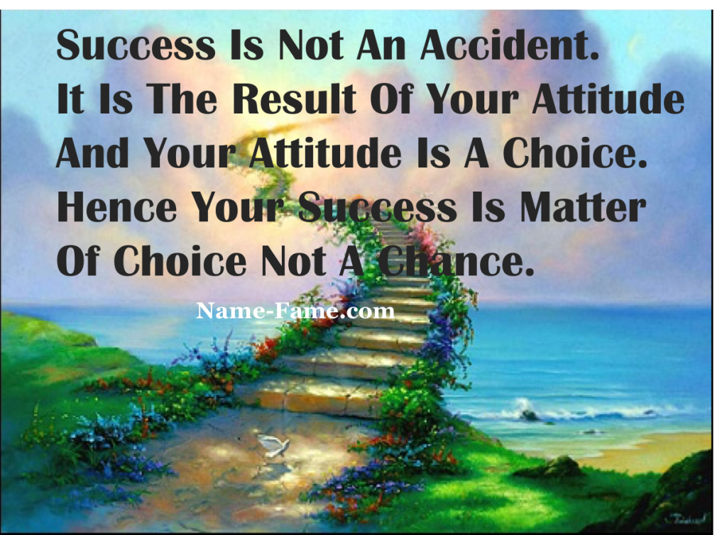 Success Is A Choice Not An Accident