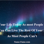 Why It Is Important To Live Your Life Today