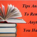 Tips And Tricks To Remember Anything You Have Read